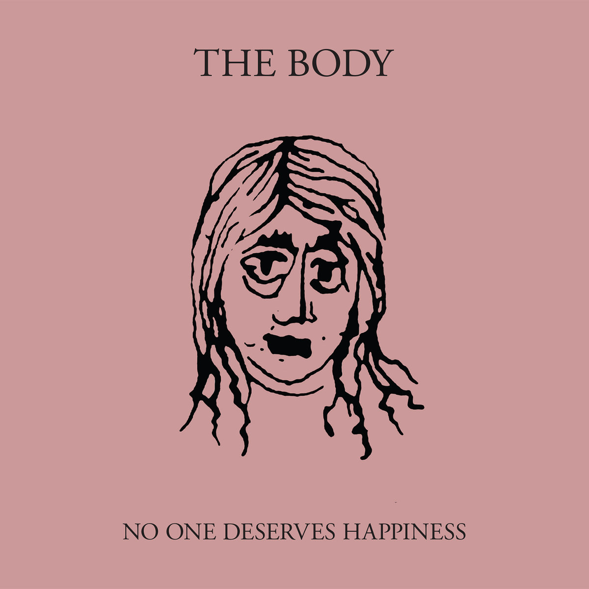 album cover The Body No One Deserves Happiness